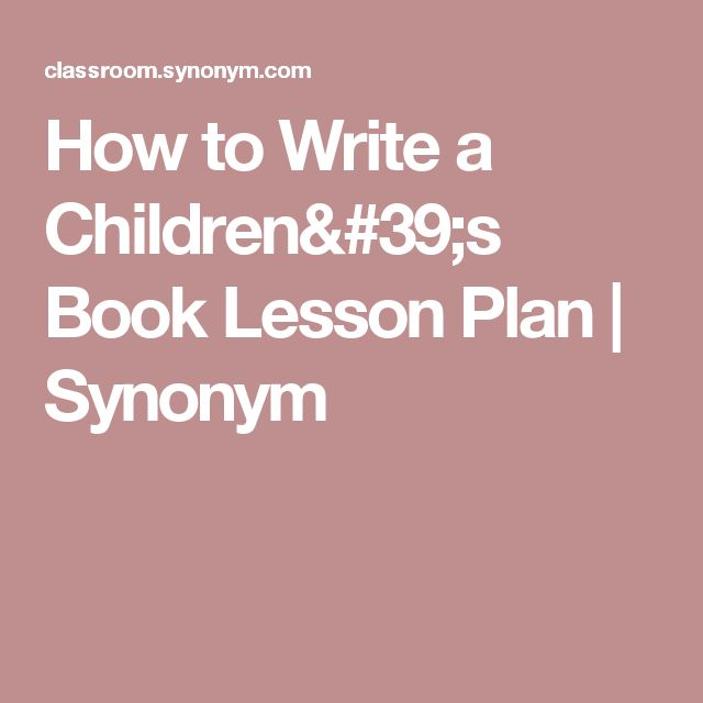How to Write a Children's Book Lesson Plan   Synonym