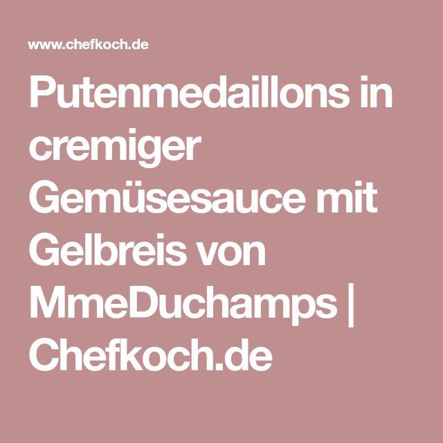 Putenmedaillons in cremiger Gemüsesauce mit Gelbreis von MmeDuchamps | Chefkoch.de