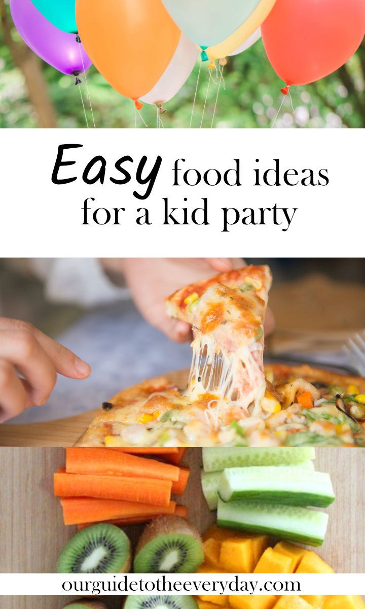 Easy kid party food ideas | little kid party food | simple party food | toddler party ideas | kid party ideas | ourguidetotheeveryday.com