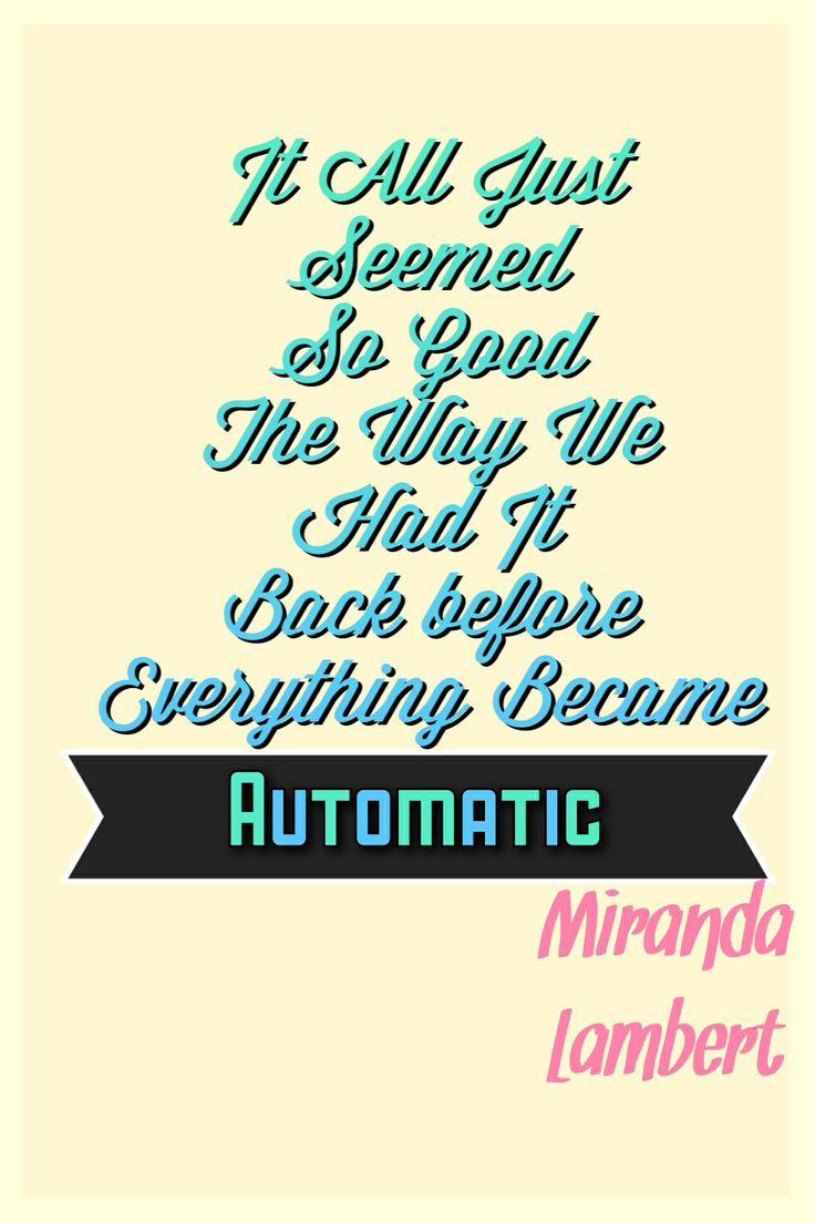 Automatic lyrics by Miranda Lambert! Made by Alyssa allen