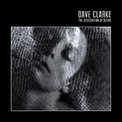 Dave Clarke: The Desecration of Desire — 'shadowy netherworld'
