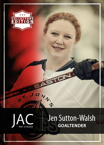 Jen Sutton-Walsh | Goaltender | The backbone of any successful team is the goalie - the one who saves the shots from the opponents. Jen is our Office Administrator!