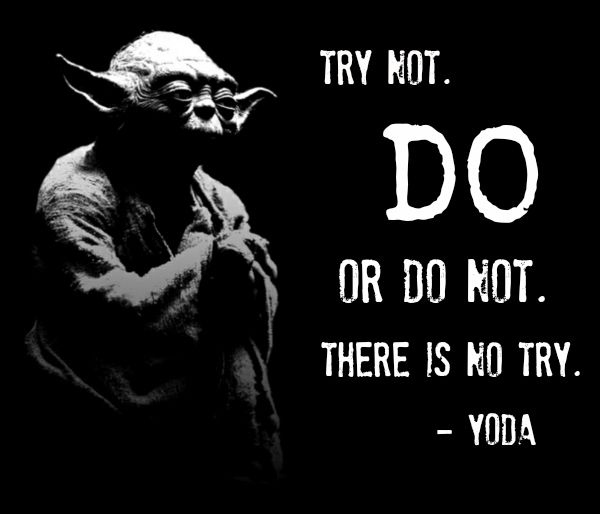 Yoda Quote About Trying Quotes Pinterest Yoda Quotes Star