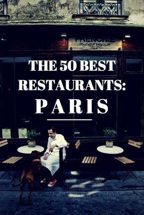 The 50 Best Restaurants in Paris www.lab333.com www.facebook.com/pages/LAB-STYLE/585086788169863 www.lab333style.com lablikes.tumblr.com www.pinterest.com/labstyle