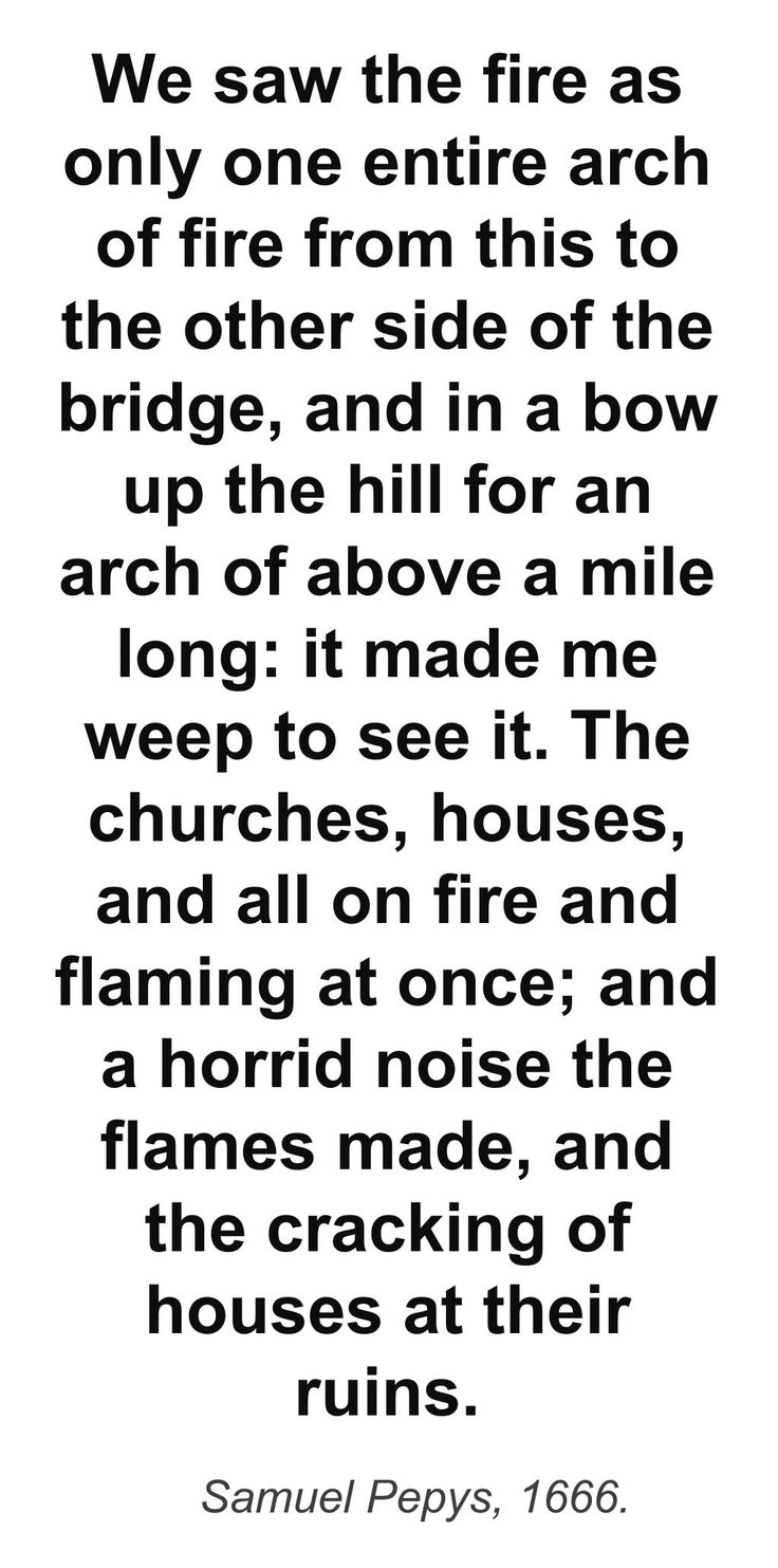 Samuel Pepys wrote about the Great Fire of London in his diary on 2 September, 1666.