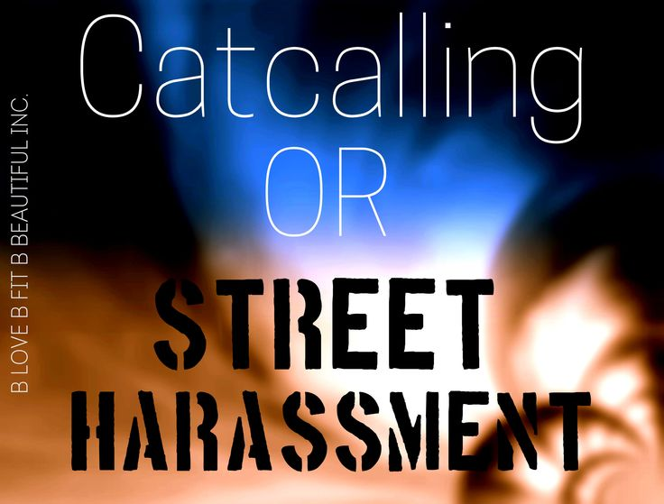 B Beautiful: Catcalling Or Street Harassment?!  http://www.blovebfitbbeautiful.com/2014/11/b-beautiful-catcalling-or-street.html