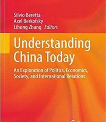 Understanding China Today: An Exploration Of Politics Economics Society And International Relations PDF