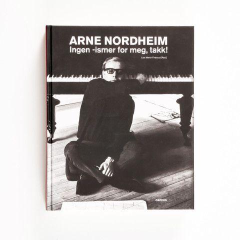 Arne Nordheim: Ingen -ismer for meg, takk!