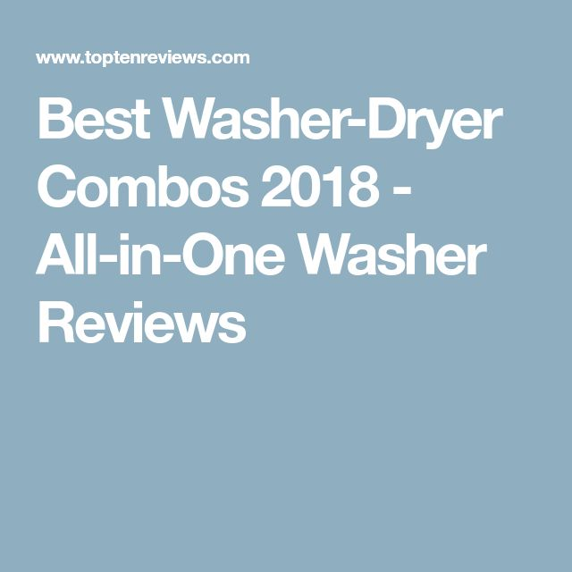 Best Washer-Dryer Combos 2018 - All-in-One Washer Reviews