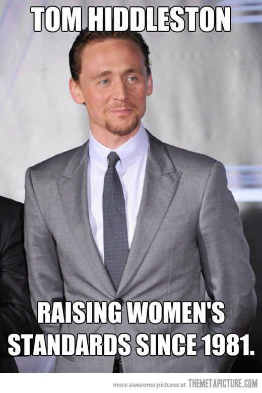 Tom Hiddleston… whoever made this Meme, it's HILARIOUSLY TRUE! lol