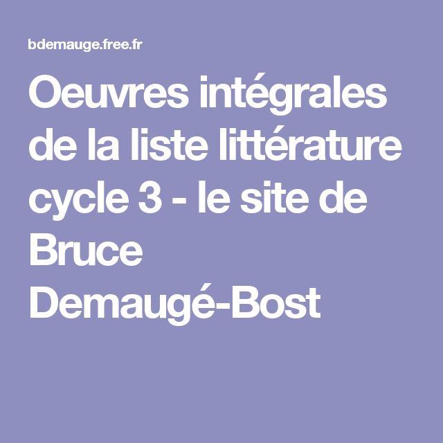 Oeuvres intégrales de la liste littérature cycle 3 - le site de Bruce Demaugé-Bost