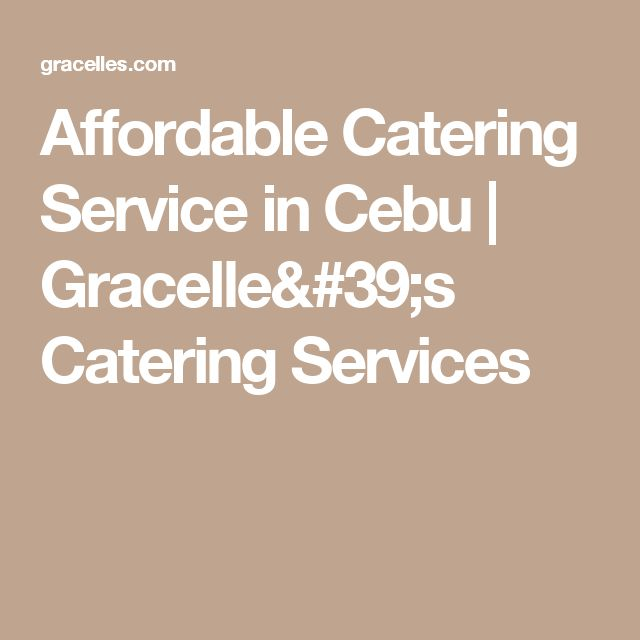 Affordable Catering Service in Cebu | Gracelle's Catering Services