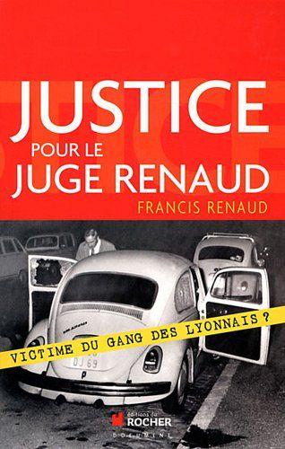 Justice pour le juge Renaud : Victime du gang des lyonnais ? de Francis Renaud http://www.amazon.fr/dp/2268072045/ref=cm_sw_r_pi_dp_7LOLvb0T4GVN7