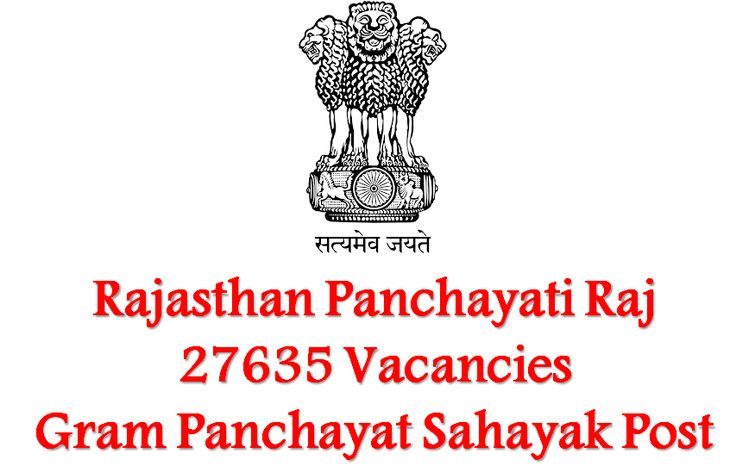 Plus Two jobs-Government of Rajasthan-27635 vacancies-Gram Panchayat Sahayak-Pay Scale : Rs. 6000/-last date on 28 November 2016-apply now-28 November 2016  Rural Development and Panchayati Department (Panchayati Raj), Government of Rajasthan invites application for the post of 27635 Gram Panchayat Sahayak. Apply before 28 November 2016.  Job Details :  Post Name : Gram Panchayat Sahayak No of Vacancy : 27635 Posts Pay Scale : Rs. 6000/- (Per Month)