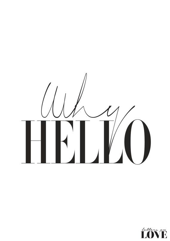 For wall by shoe closet -- Why Hello Black & White Typography Print by lettersonlove #quote #frame #home