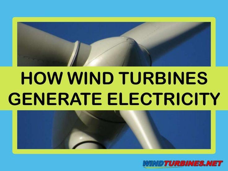 How Do Wind Turbines Generate Electricity? Read more about it at: http://windturbinesllc.blogspot.com/ http://knol.google.com/k/wind-turbines/-/25fjwptfb1ke6/0…