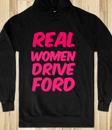 Real Women Drive Ford hoodie