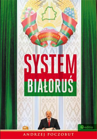 System Białoruś - Andrzej Poczobut, #editio, #bezdroza, #białoruś, #belarus