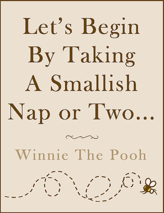 Ah a nap.... Pooh bear has such wisdom!