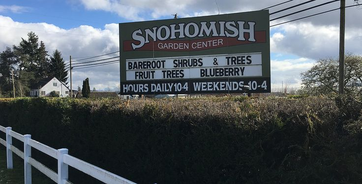 Snohomish Garden Center. My new fav. place for plants. Just bought local Raspberry plants for 1/3 the cost of the price at Lowe's or Home Depot.