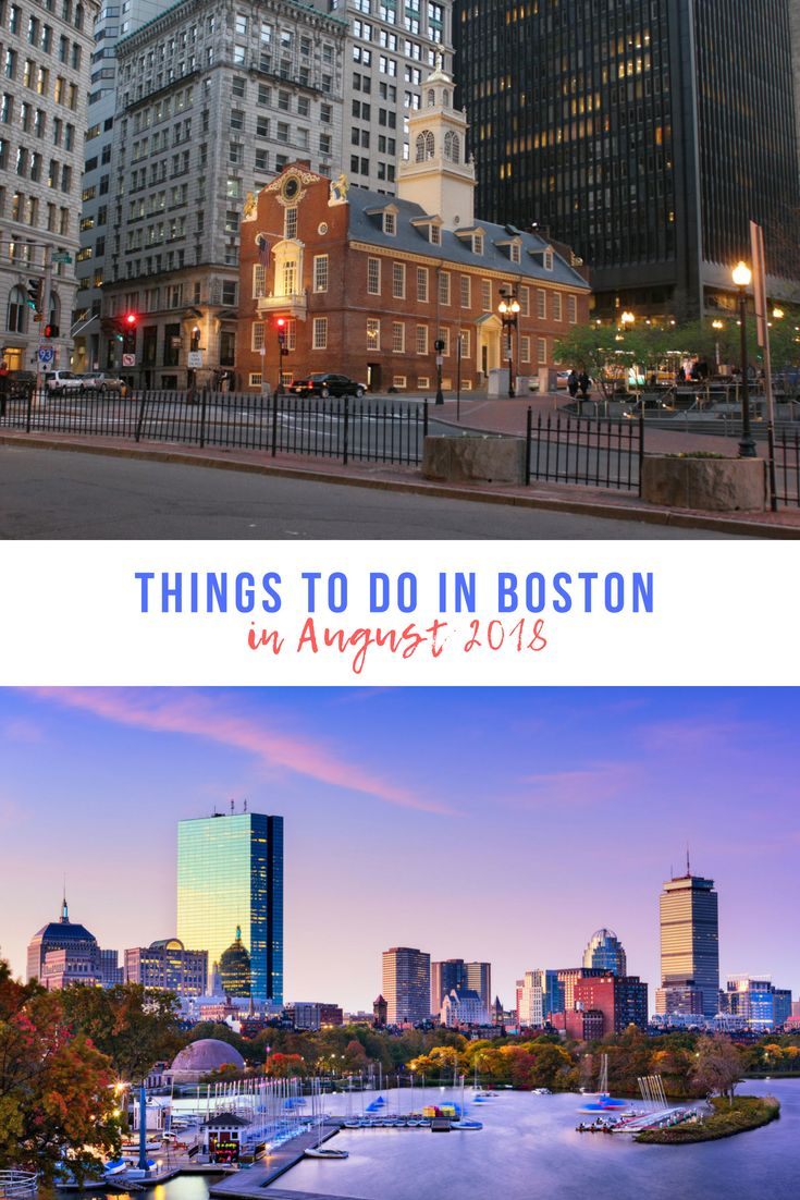 Things To Do In Boston In August 2018 Boston Things To Do In