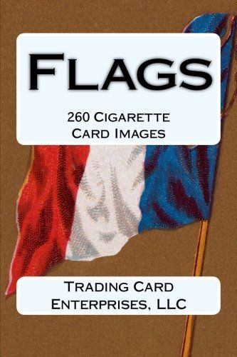 FLAGS consists of 260 cigarette card images from 5 Allen & Ginter's cigarette card flag sets from 1887 to 1890. The 5 flag card sets in this book are: CITY FLAGS - A 50 cigarette card set issued around 1888. FLAGS OF ALL NATIONS - A 50 cigarette card set issued around 1887. FLAGS OF ALL NATIONS (SECOND SERIES) - A 50 cigarette card set issued around 1890. FLAGS OF THE STATES AND TERRITORIES - A 47 cigarette card set issued around 1888. NAVAL FLAGS - A 50 cigarette card set issued around…