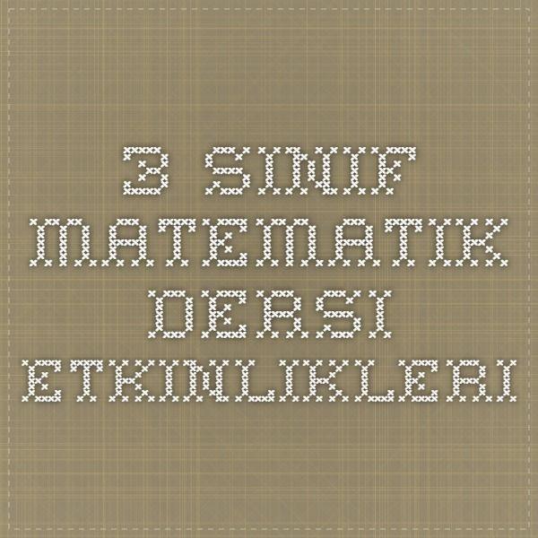 3.SINIF MATEMATIK DERSI ETKINLIKLERI