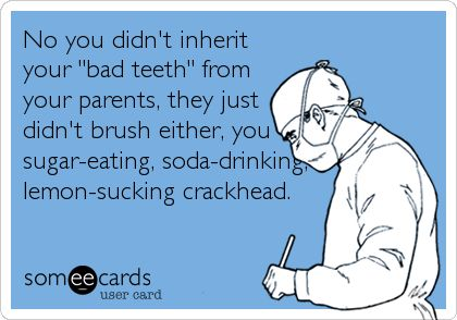 Hate that excuse! Brush & floss the ones you want to keep people!