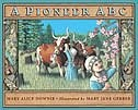 A Pioneer ABC - compare with modern life in A Prairie Alphabet. Use both books as a model for a writing project about pioneer life on the prairies