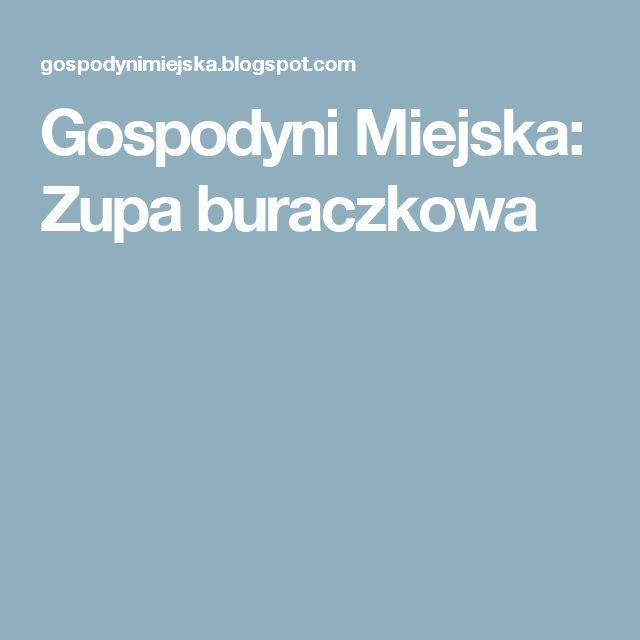 Gospodyni Miejska: Zupa buraczkowa