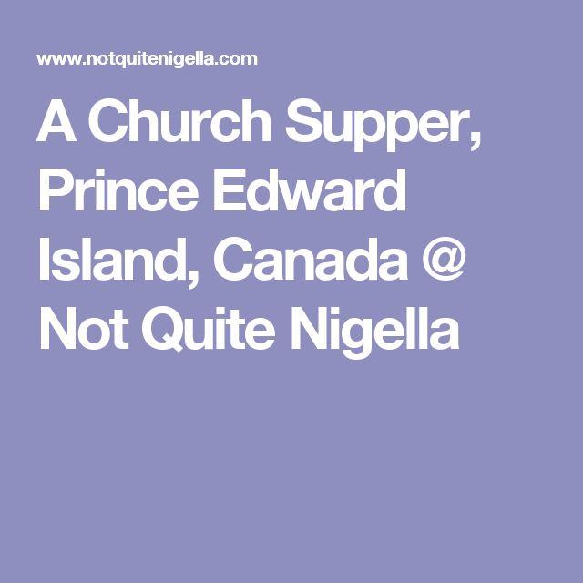 A Church Supper, Prince Edward Island, Canada @ Not Quite Nigella