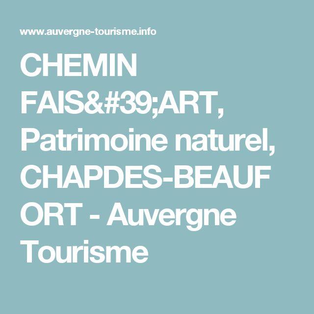 CHEMIN FAIS'ART, Patrimoine naturel, CHAPDES-BEAUFORT - Auvergne Tourisme