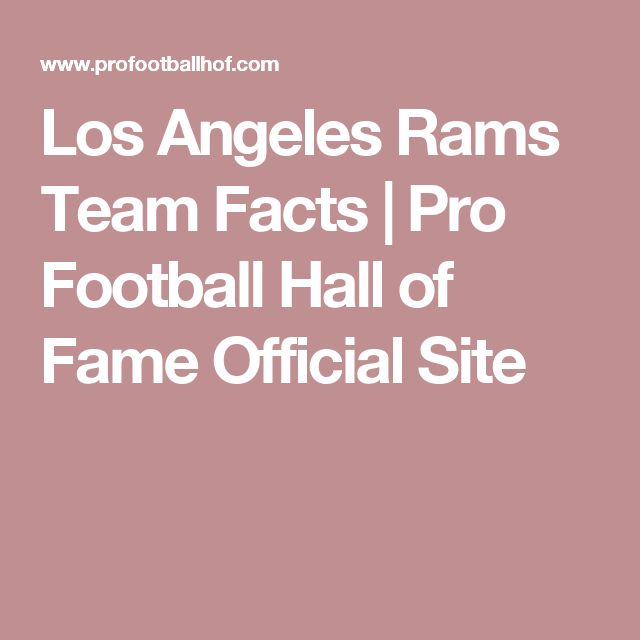 Los Angeles Rams Team Facts | Pro Football Hall of Fame Official Site