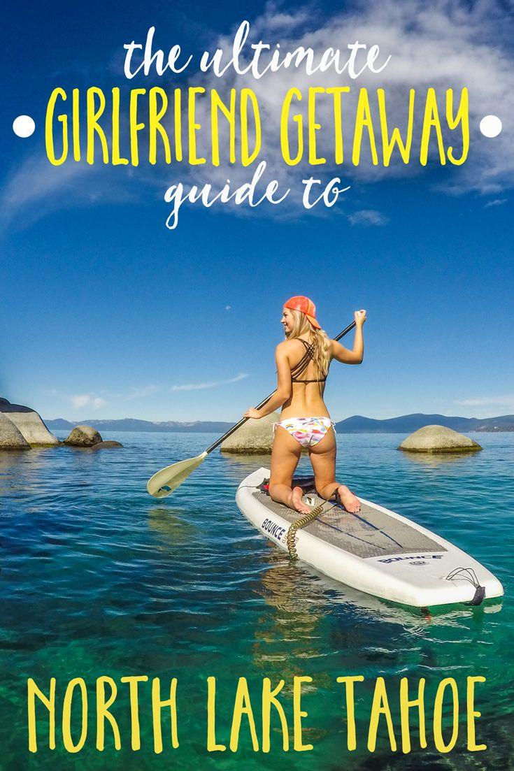 The Ultimate Girlfriend Getaway Guide to North Lake Tahoe