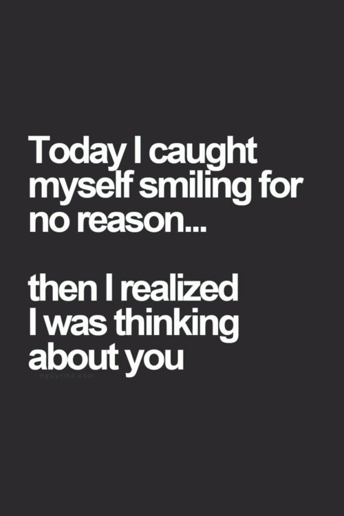 Today I Caught Myself Smiling For No Reason Then I Realized I Was