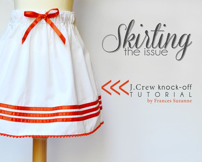 Skirting the Issue: JCrew Knock-Off Tutorial by Frances Suzanne