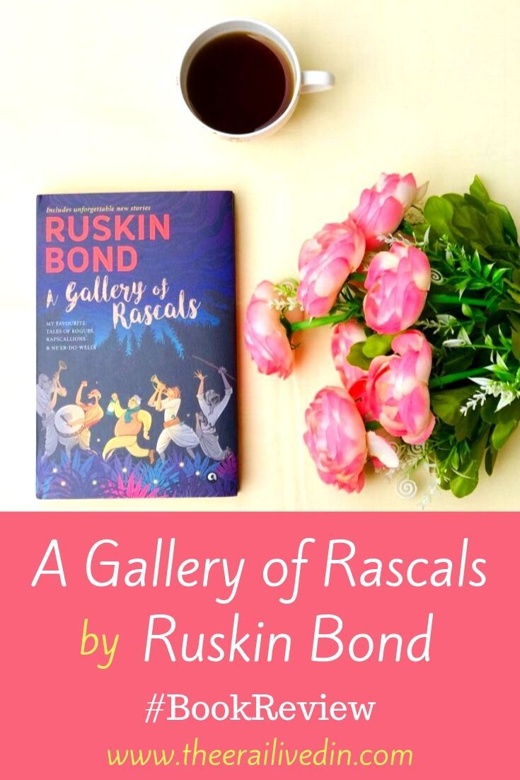 A Gallery Of Rascals By Ruskin Bond Bookreview In 2020 Ruskin Bond Bond Literary Fiction Books