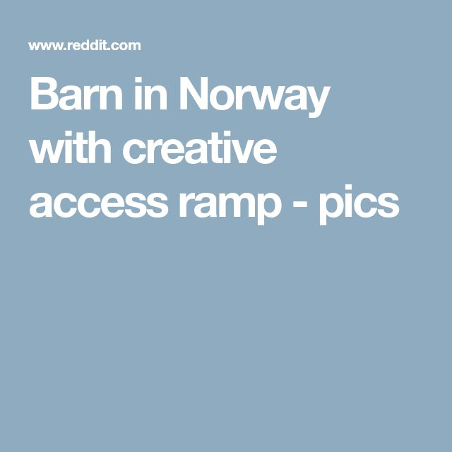 Barn in Norway with creative access ramp - pics