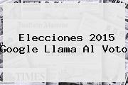 http://tecnoautos.com/wp-content/uploads/imagenes/tendencias/thumbs/elecciones-2015-google-llama-al-voto.jpg Elecciones 2015 Mexico. Elecciones 2015 Google llama al voto, Enlaces, Imágenes, Videos y Tweets - http://tecnoautos.com/actualidad/elecciones-2015-mexico-elecciones-2015-google-llama-al-voto/