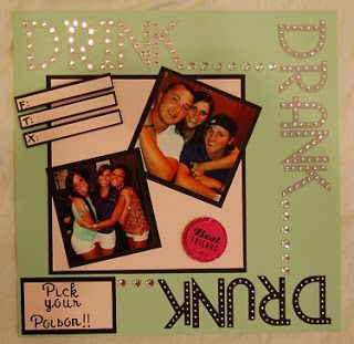 I used my cricut to help my friend make this Drink, Drank, Drunk page for her friend's Shot Album.