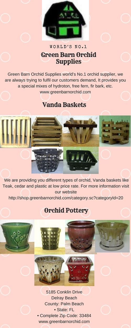 Green Barn Orchid Supplies world's No.1 orchid supplier. It provides different types of orchid pottery and vanda baskets at affordable prices. For more information visit our website:
