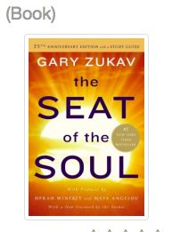 Seat of the Soul by Gary Zukav (SPECIFICALLY POWER OF INTENTION)