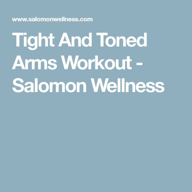Tight And Toned Arms Workout - Salomon Wellness