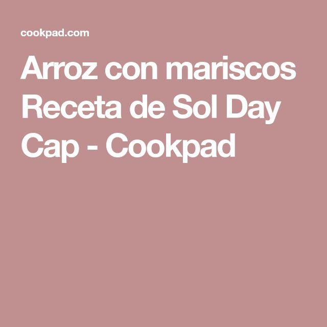 Arroz con mariscos Receta de Sol Day Cap - Cookpad