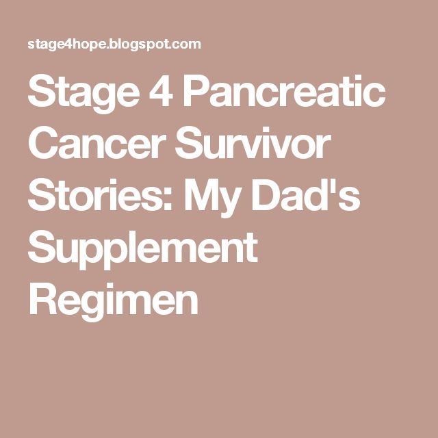 Stage 4 Pancreatic Cancer Survivor Stories: My Dad's Supplement Regimen