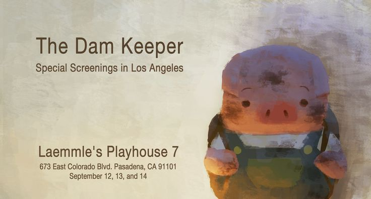 HEADS UP, FRIENDS IN LOS ANGELS!!!  The Dam Keeper will have special screenings this coming weekend at Laemmles Playhouse 7 in Pasadena CA!  The screening schedules will be released by the theater tomorrow(Sep. 9th) but we wanted to send a heads up to you all!