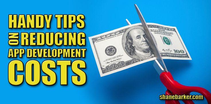 Handy Tips On Reducing App Development Costs