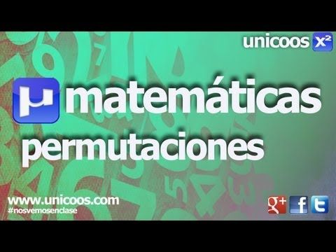 Combinatoria 02 - Permutaciones sin repeticion 4ºESO unicoos matematicas - YouTube
