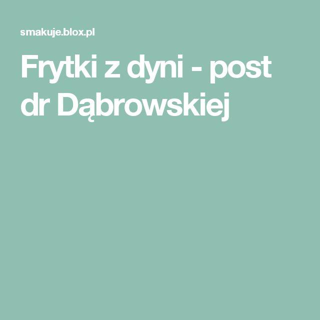 Frytki z dyni - post dr Dąbrowskiej