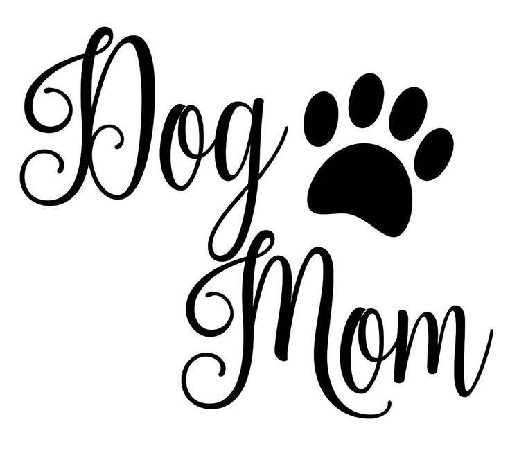 Mom Dog mom, quotes, Dog SVG Dogs Paw | Dog